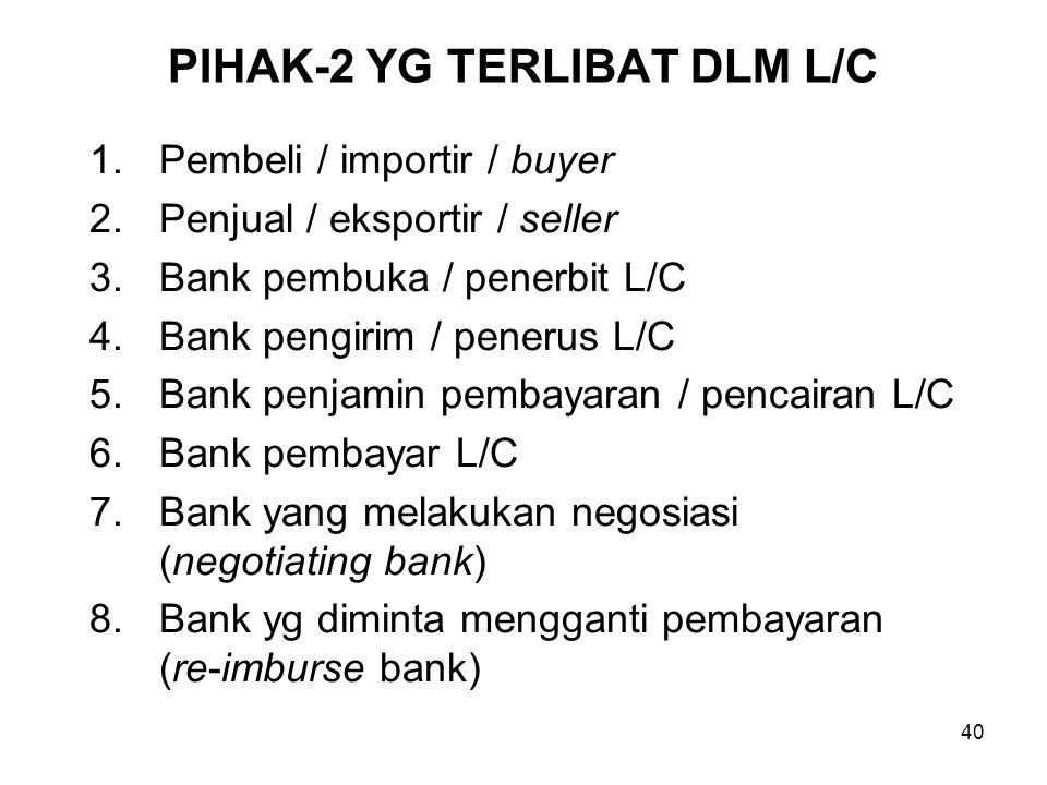 PIHAK-2 YG TERLIBAT DLM L/C