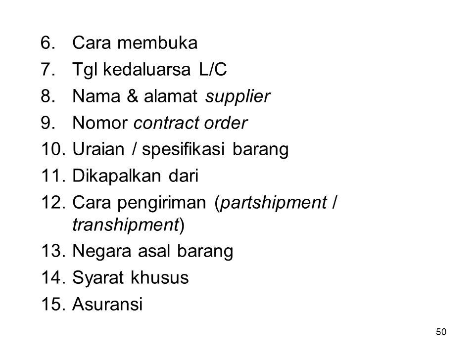 Cara membuka Tgl kedaluarsa L/C. Nama & alamat supplier. Nomor contract order. Uraian / spesifikasi barang.