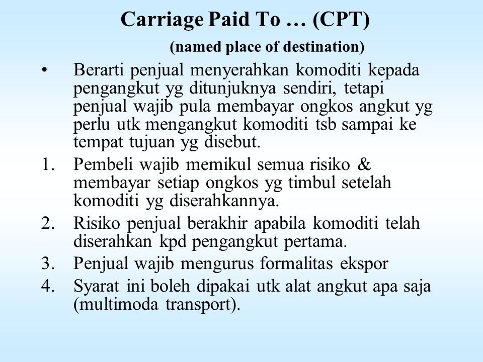 Carriage Paid To … (CPT) (named place of destination)