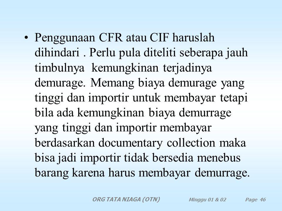 Penggunaan CFR atau CIF haruslah dihindari