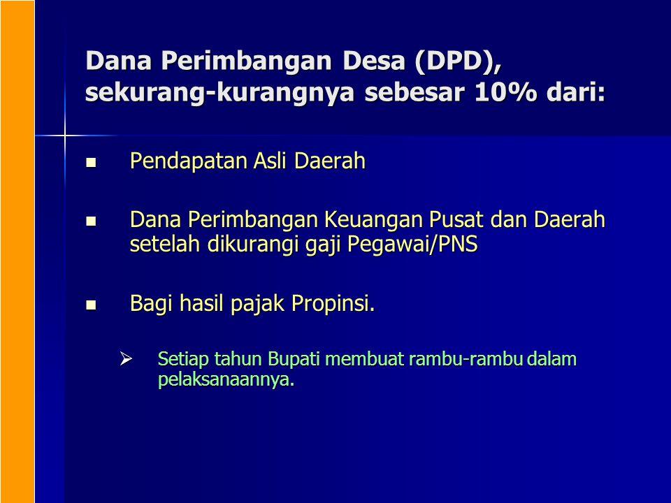 Dana Perimbangan Desa (DPD), sekurang-kurangnya sebesar 10% dari: