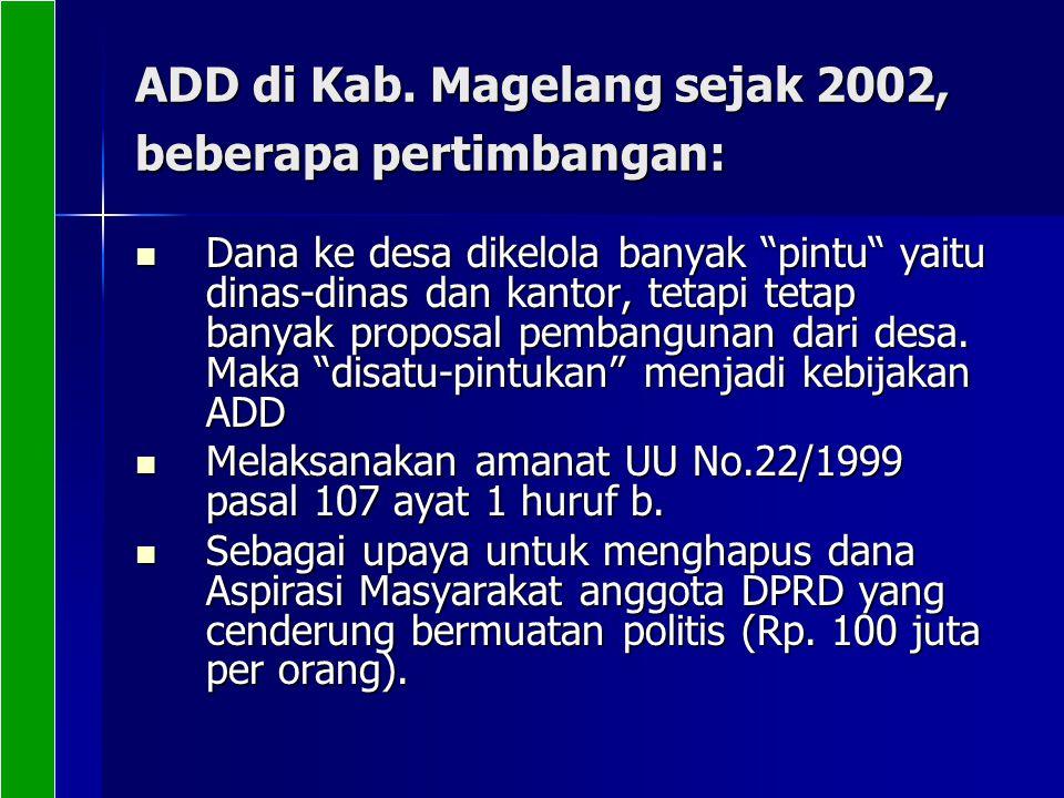ADD di Kab. Magelang sejak 2002, beberapa pertimbangan: