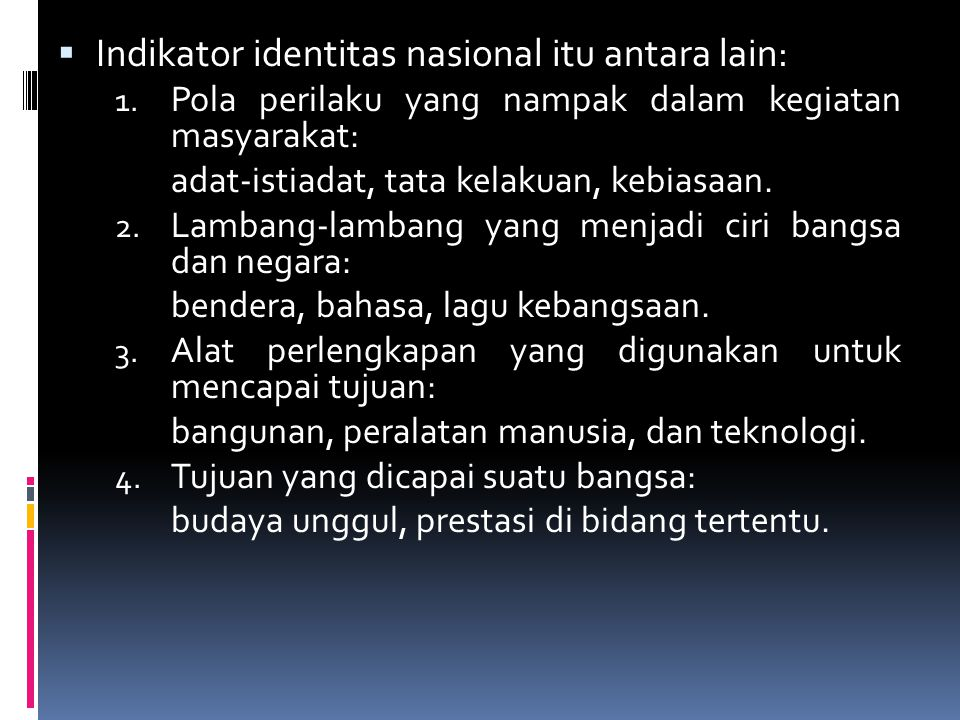 Indikator identitas nasional itu antara lain: