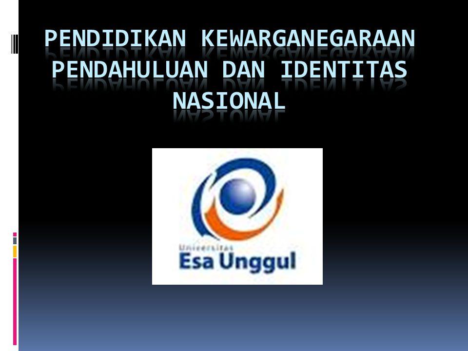 PENDIDIKAN KEWARGANEGARAAN PENDAHULUAN DAN Identitas Nasional