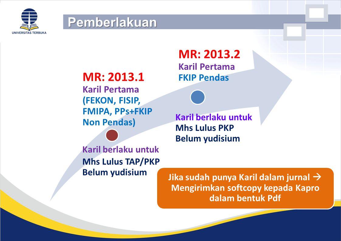 Pemberlakuan MR: 2013.2 MR: 2013.1 Karil Pertama FKIP Pendas