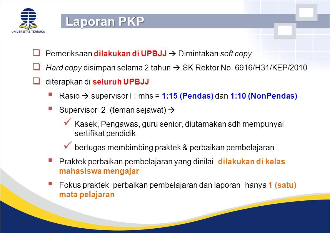 Laporan PKP Pemeriksaan dilakukan di UPBJJ  Dimintakan soft copy
