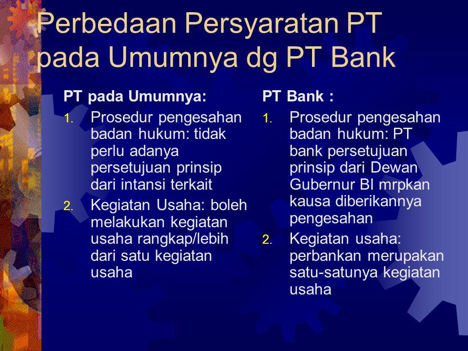 Perbedaan Persyaratan PT pada Umumnya dg PT Bank