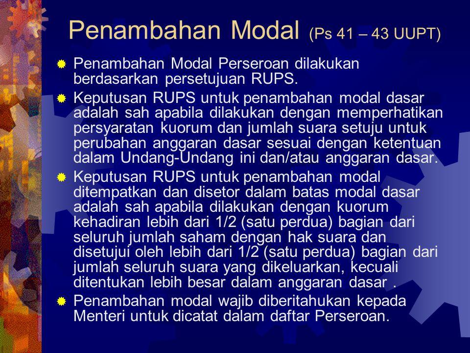 Penambahan Modal (Ps 41 – 43 UUPT)