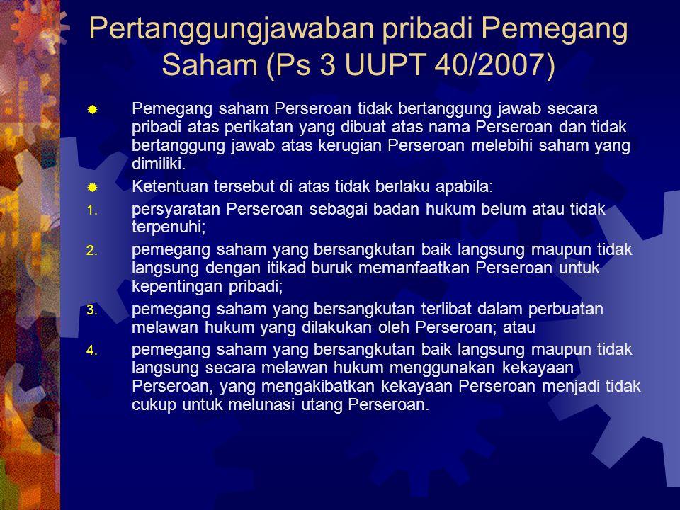 Pertanggungjawaban pribadi Pemegang Saham (Ps 3 UUPT 40/2007)