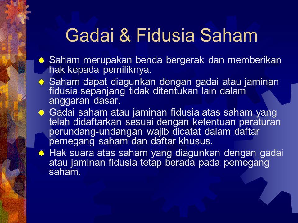 Gadai & Fidusia Saham Saham merupakan benda bergerak dan memberikan hak kepada pemiliknya.