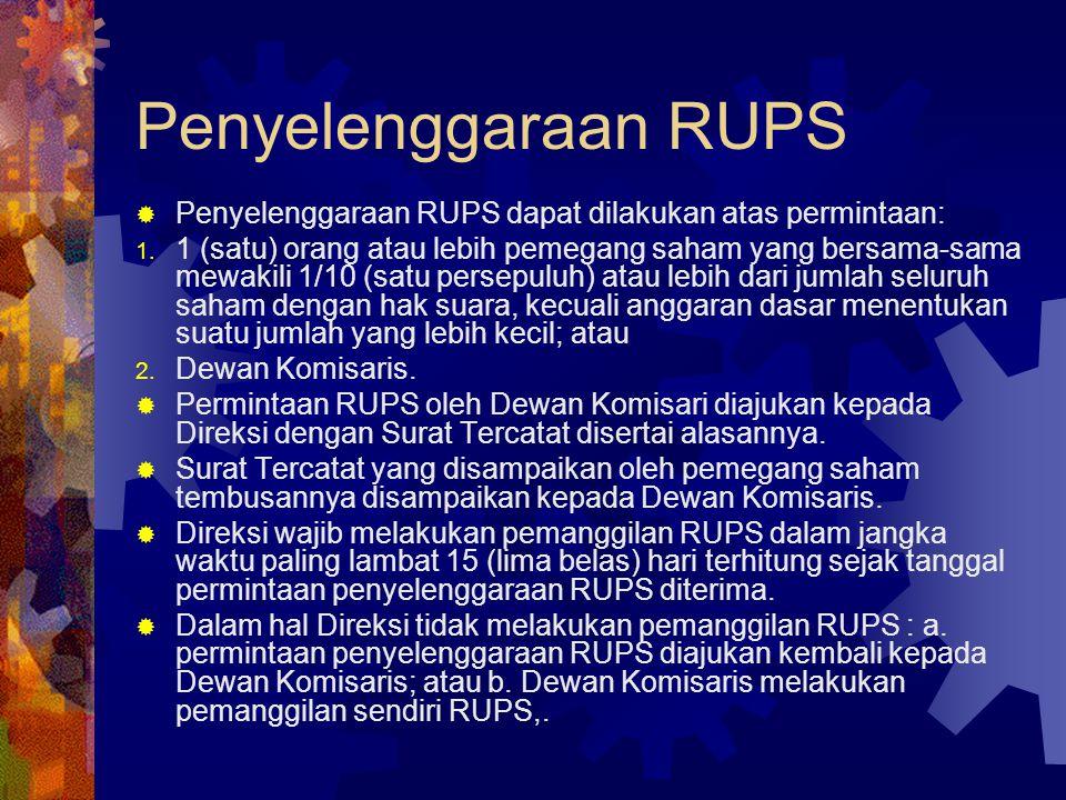 Penyelenggaraan RUPS Penyelenggaraan RUPS dapat dilakukan atas permintaan: