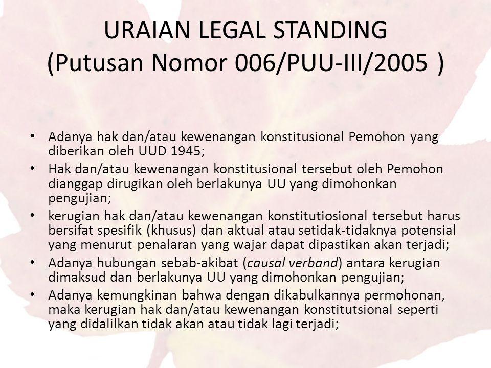 URAIAN LEGAL STANDING (Putusan Nomor 006/PUU-III/2005 )