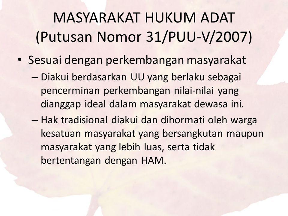 MASYARAKAT HUKUM ADAT (Putusan Nomor 31/PUU-V/2007)