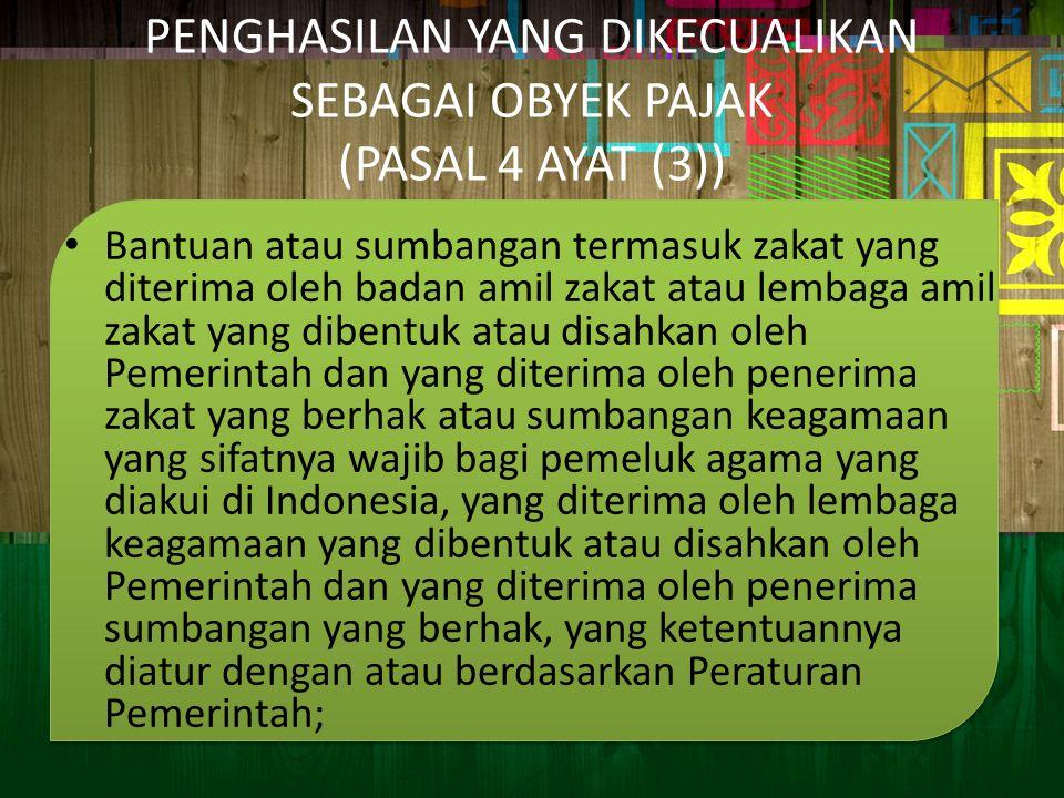 PENGHASILAN YANG DIKECUALIKAN SEBAGAI OBYEK PAJAK (PASAL 4 AYAT (3))