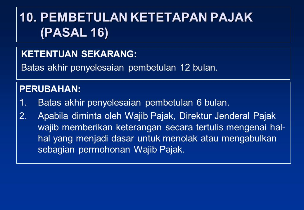 10. PEMBETULAN KETETAPAN PAJAK (PASAL 16)