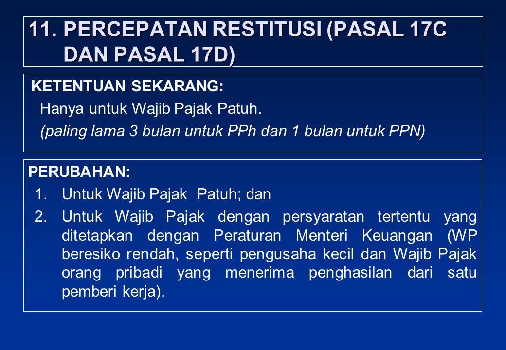 11. PERCEPATAN RESTITUSI (PASAL 17C DAN PASAL 17D)
