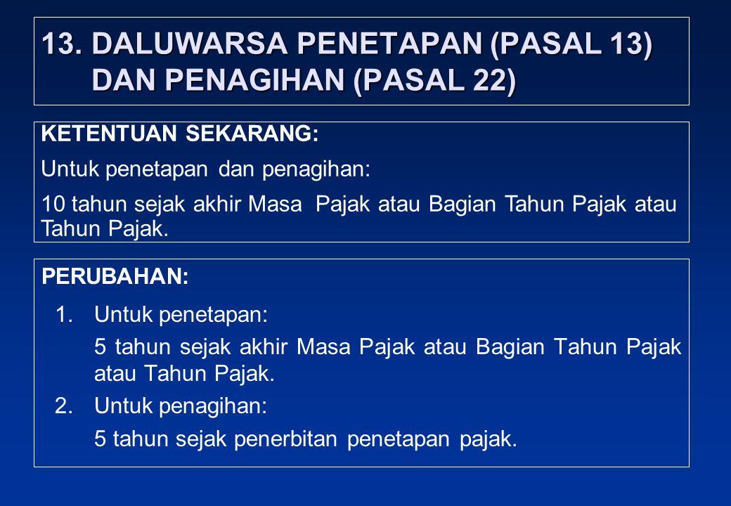 13. DALUWARSA PENETAPAN (PASAL 13) DAN PENAGIHAN (PASAL 22)