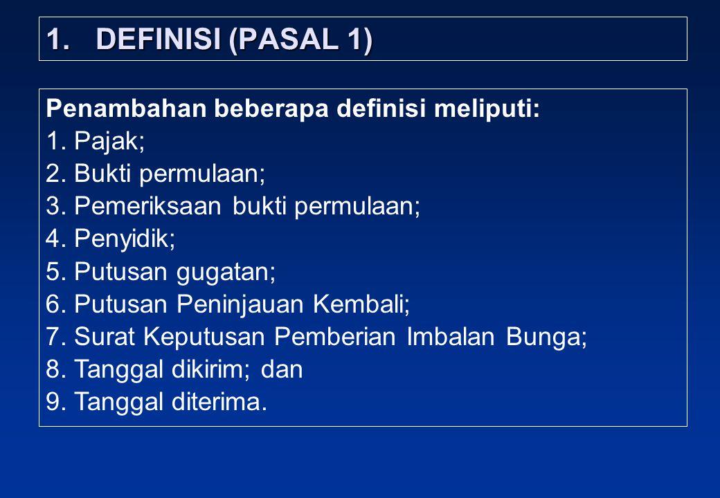 DEFINISI (PASAL 1) Penambahan beberapa definisi meliputi: Pajak;