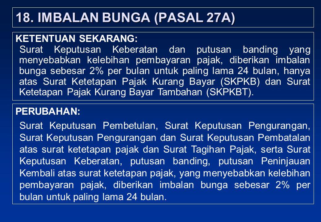 18. IMBALAN BUNGA (PASAL 27A)