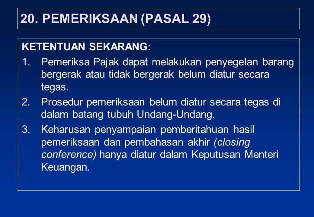 20. PEMERIKSAAN (PASAL 29) KETENTUAN SEKARANG: