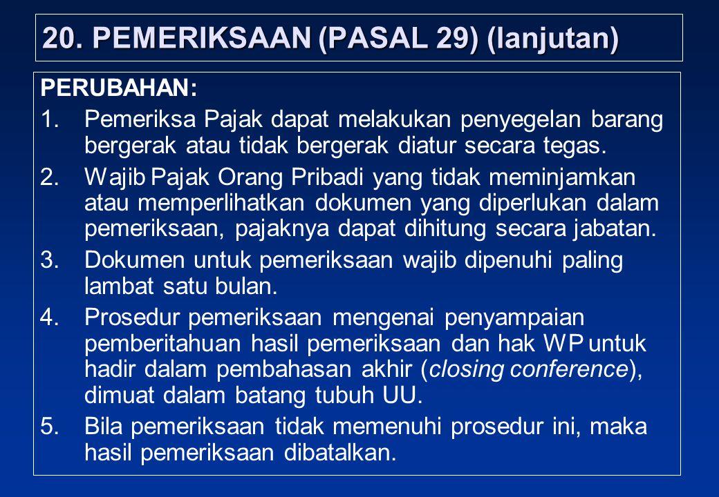 20. PEMERIKSAAN (PASAL 29) (lanjutan)