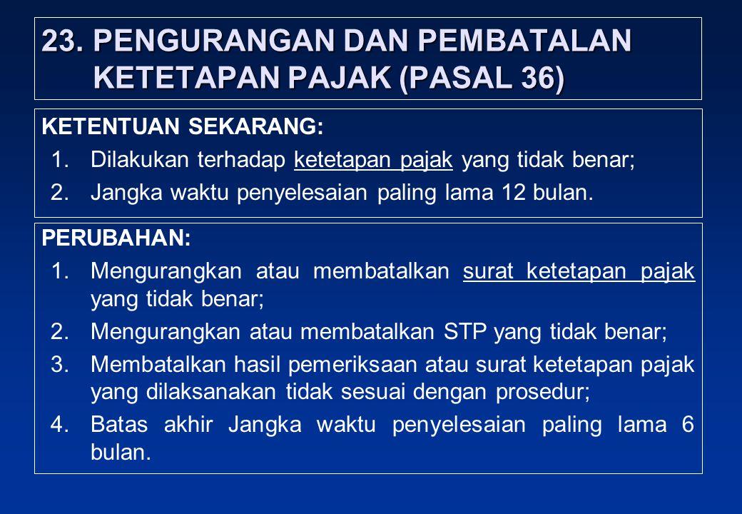 23. PENGURANGAN DAN PEMBATALAN KETETAPAN PAJAK (PASAL 36)