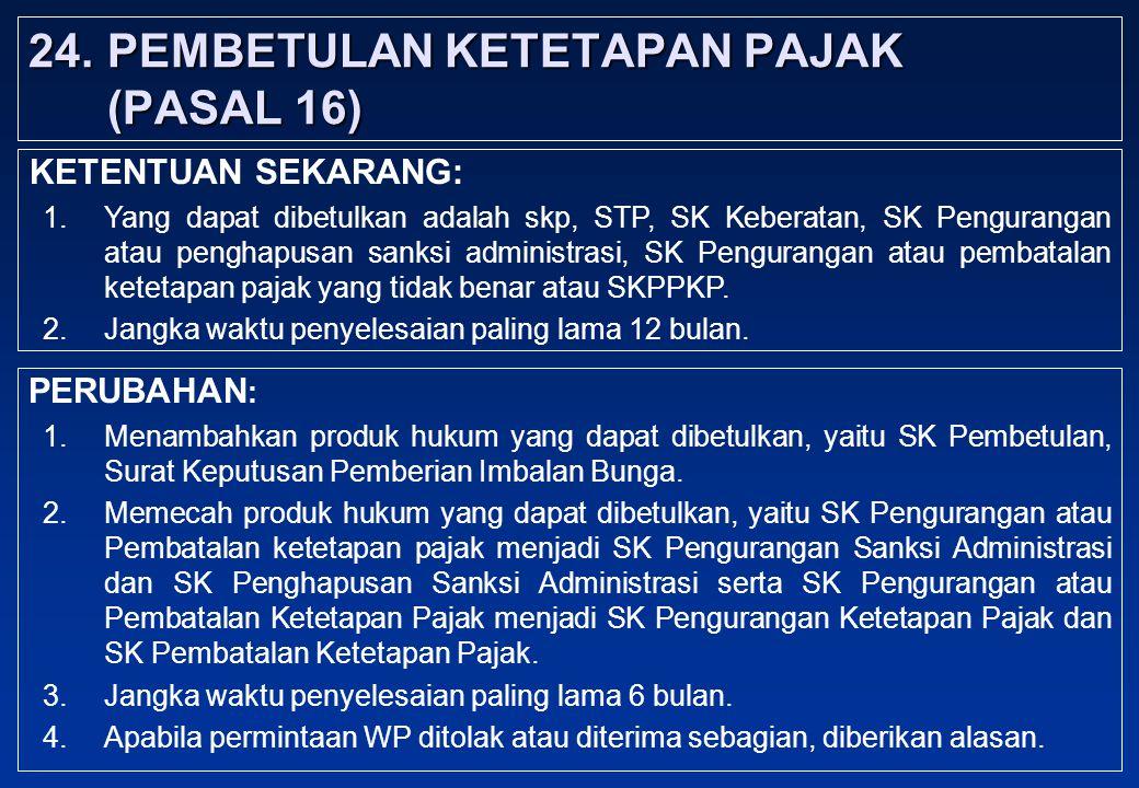 24. PEMBETULAN KETETAPAN PAJAK (PASAL 16)