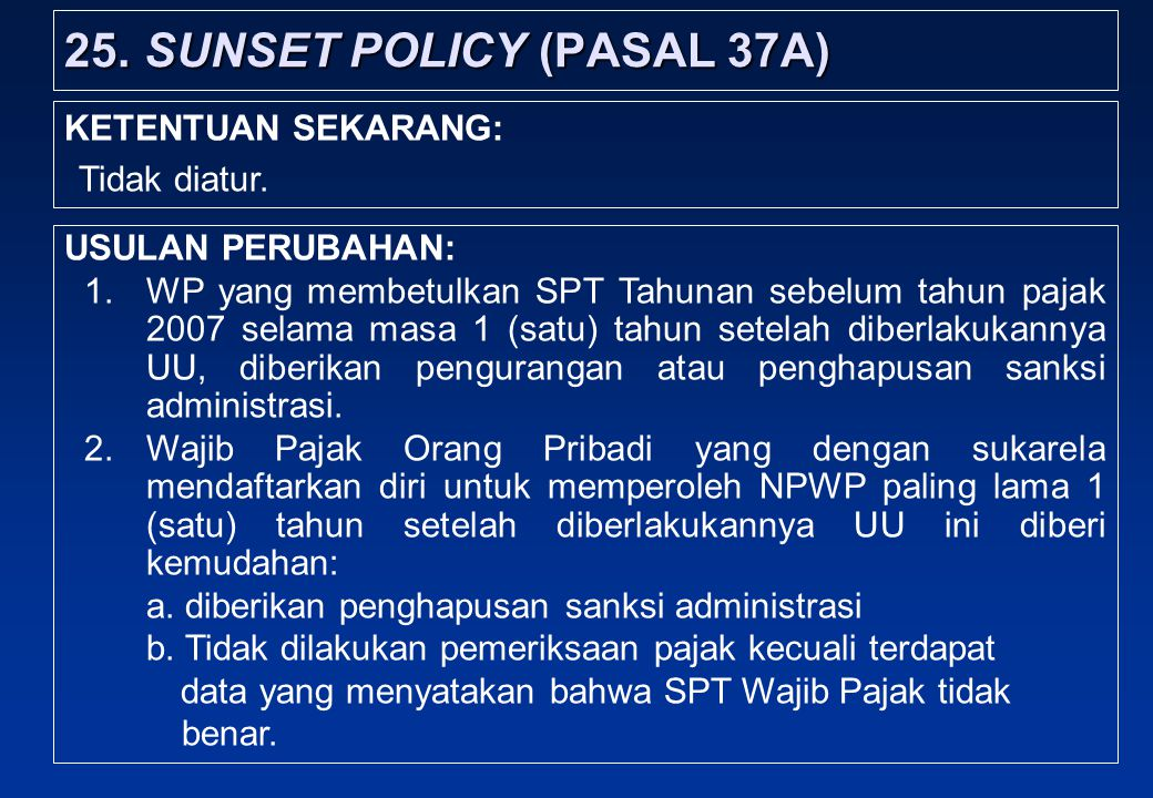 25. SUNSET POLICY (PASAL 37A)
