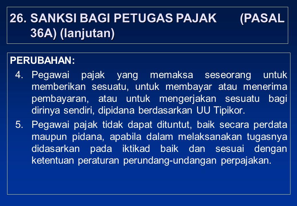 26. SANKSI BAGI PETUGAS PAJAK (PASAL 36A) (lanjutan)