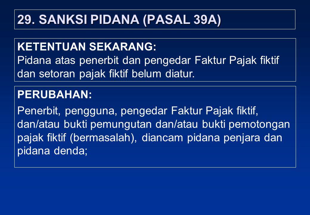 29. SANKSI PIDANA (PASAL 39A)