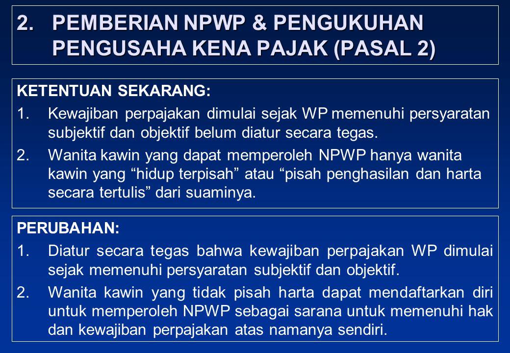 2. PEMBERIAN NPWP & PENGUKUHAN PENGUSAHA KENA PAJAK (PASAL 2)