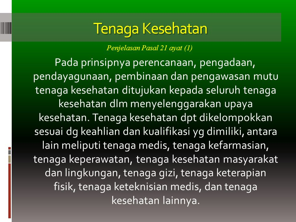 Tenaga Kesehatan Penjelasan Pasal 21 ayat (1)