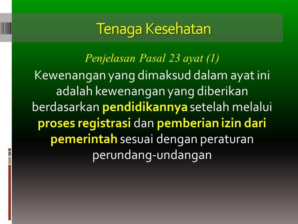 Tenaga Kesehatan Penjelasan Pasal 23 ayat (1)