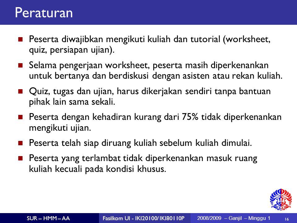 Peraturan Peserta diwajibkan mengikuti kuliah dan tutorial (worksheet, quiz, persiapan ujian).