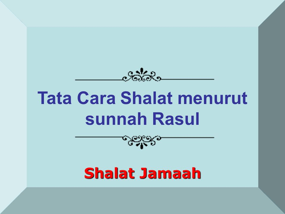 Tata Cara Shalat menurut sunnah Rasul