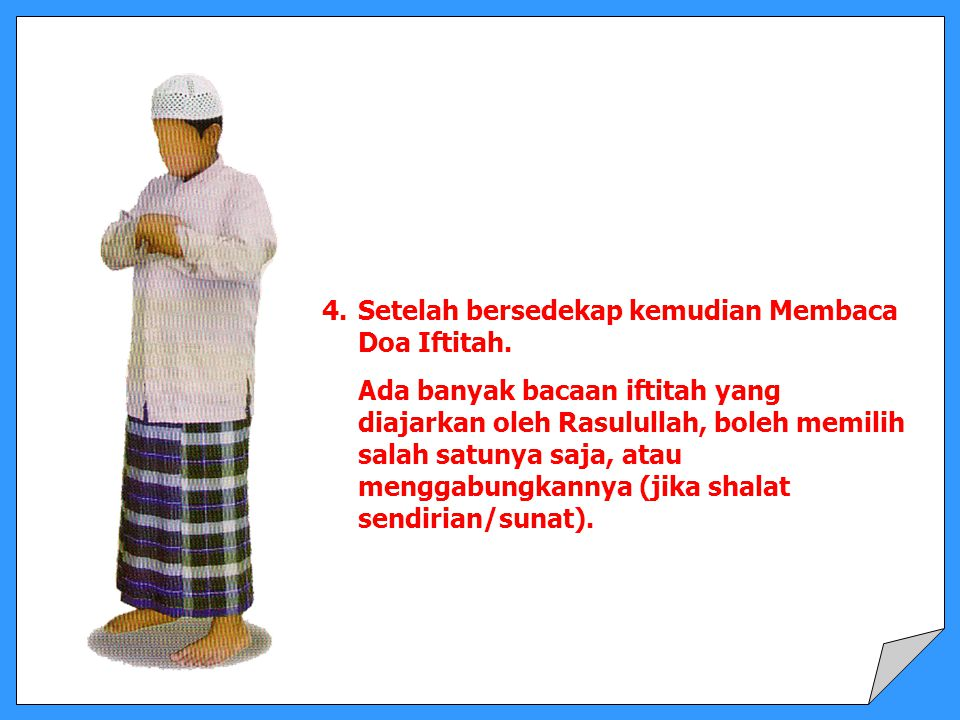 Setelah bersedekap kemudian Membaca Doa Iftitah.