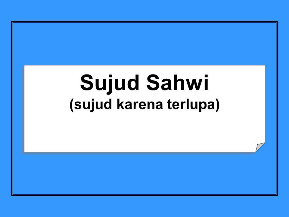 Sujud Sahwi (sujud karena terlupa)