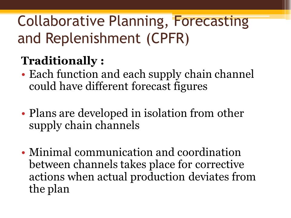 Collaborative Planning, Forecasting and Replenishment (CPFR)