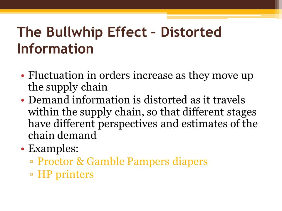 The Bullwhip Effect – Distorted Information