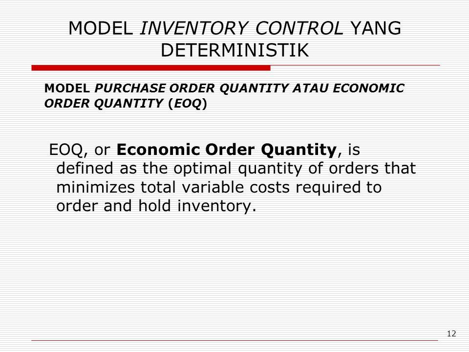 MODEL INVENTORY CONTROL YANG DETERMINISTIK