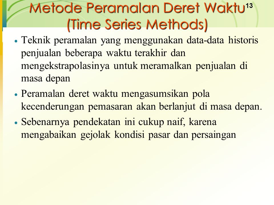 Metode Peramalan Deret Waktu (Time Series Methods)