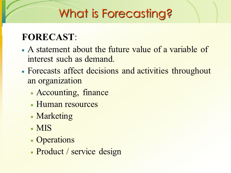 What is Forecasting FORECAST: