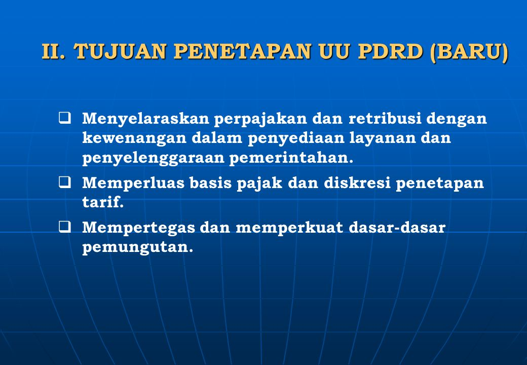 II. TUJUAN PENETAPAN UU PDRD (BARU)