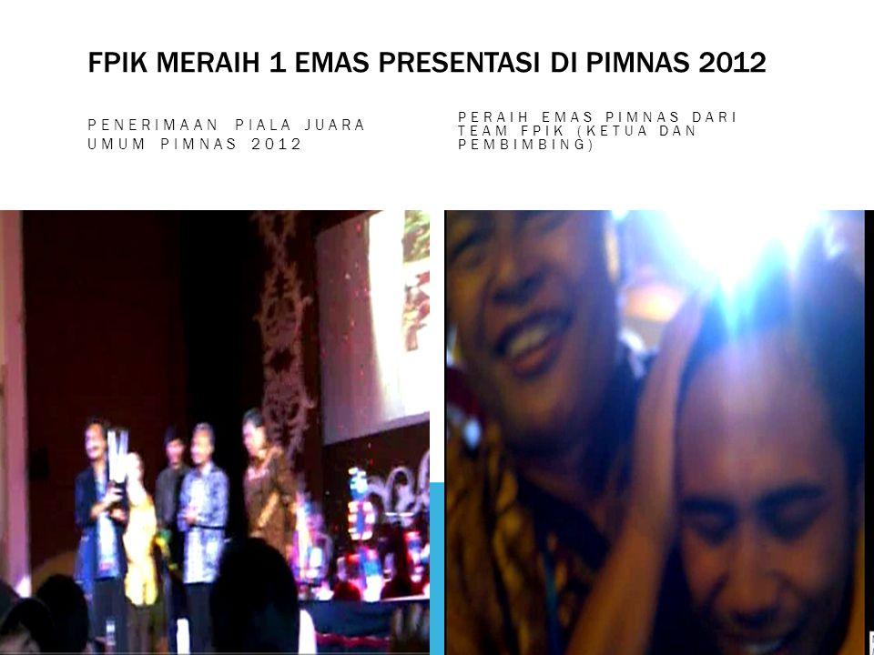 FPIK MERAIH 1 EMAS PRESENTASI DI PIMNAS 2012