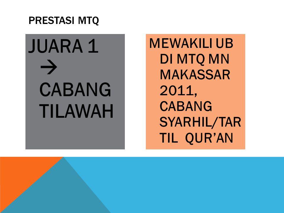 PRESTASI MTQ JUARA 1  CABANG TILAWAH.