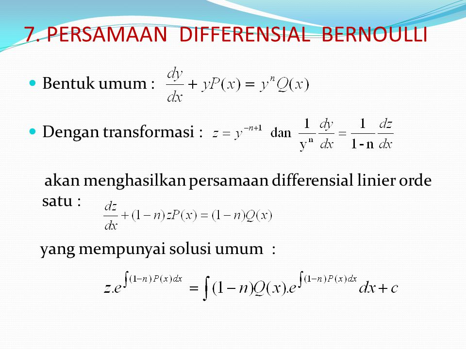 7. PERSAMAAN DIFFERENSIAL BERNOULLI