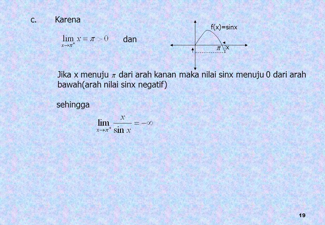 Jika x menuju dari arah kanan maka nilai sinx menuju 0 dari arah