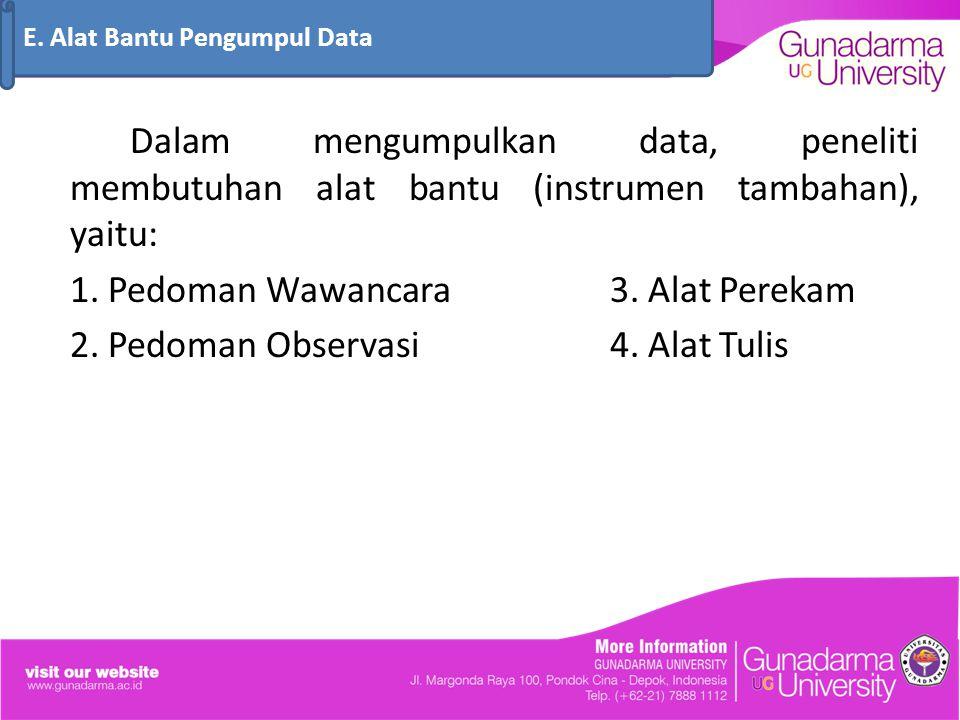 E. Alat Bantu Pengumpul Data