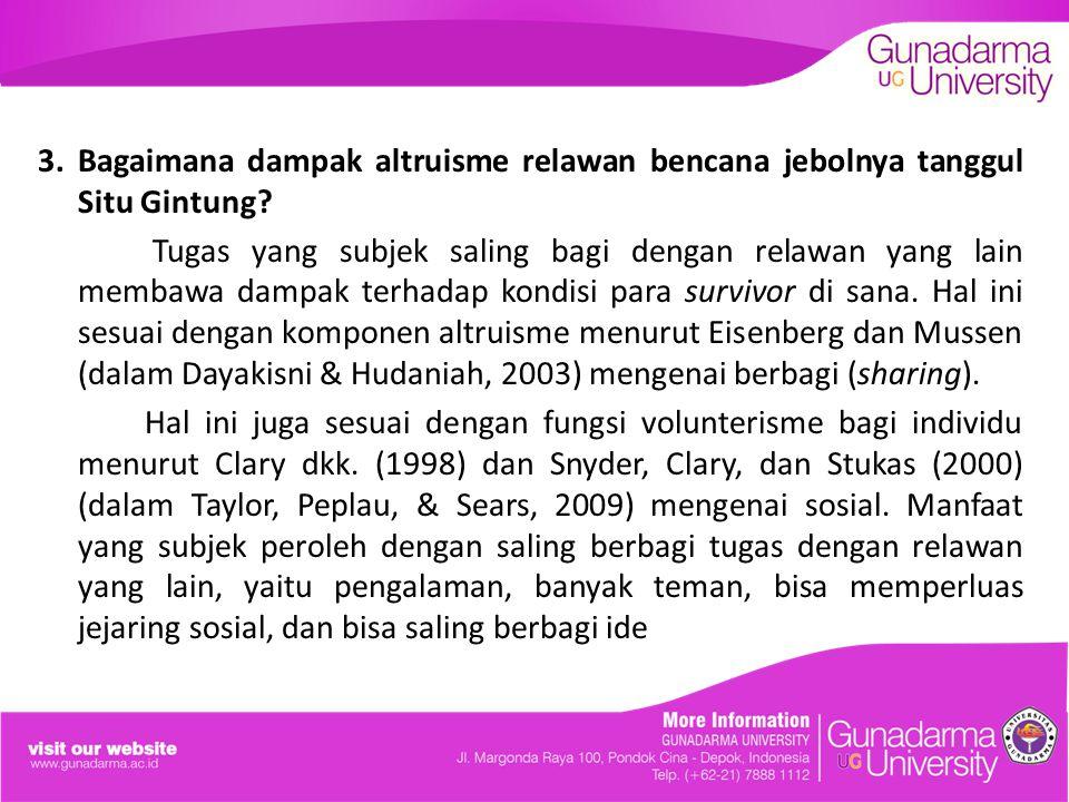3. Bagaimana dampak altruisme relawan bencana jebolnya tanggul Situ Gintung.