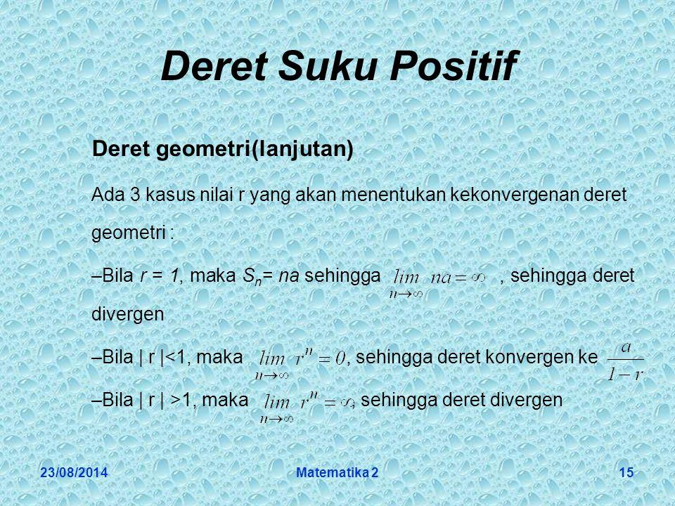 Deret Suku Positif Deret geometri(lanjutan)